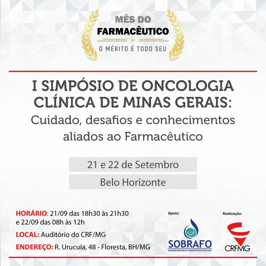 I Simpósio de Oncologia Clínica de Minas Gerais: Cuidado, desafios e conhecimentos aliados ao farmacêutico